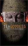 The Tea Goddess - Dekker Dreyer, James Arrington, Mark Richards