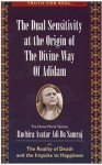 The Dual Sensitivity at the Origin of the Divine Way of Adidam: The Reality of Death and the Impulse to Happiness - Adi Da Samraj