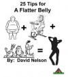 25 Tips for a Flatter Belly - David Nelson