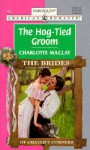 The Hog-Tied Groom - Charlotte Maclay