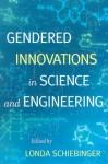 Gendered Innovations in Science and Engineering - Londa Schiebinger