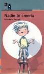 Nadie Te Creeria = Nobody Would Believe It - Luis María Pescetti