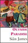 Outside Paradise - Sian James