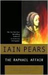 The Raphael Affair (Art History Mystery Series #1) - Iain Pears