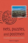 Nets, Puzzles, and Postmen: An Exploration of Mathematical Connections - Peter M Higgins