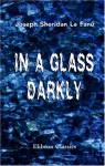 In A Glass Darkly - Joseph Sheridan Le Fanu
