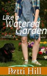 Like a Watered Garden (The Garden Gate Series #1) - Patti Hill