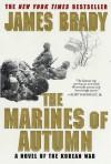 The Marines of Autumn: A Novel of the Korean War - James Brady