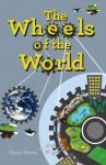 The Wheels of the World - Glenn Myers