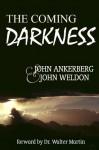 The Coming Darkness - John Ankerberg, John Weldon