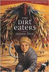 The Dirt Eaters: The Longlight Legacy Trilogy, Volume 1 - Dennis Foon