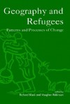 Geography and Refugees: Patterns and Processes of Change - Richard Black