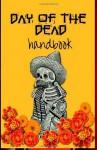 Day of the Dead Handbook - Denise Alvarado