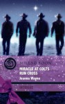 Miracle at Colts Run Cross (Mills & Boon Intrigue) (Four Brothers of Colts Run Cross - Book 5) - Joanna Wayne