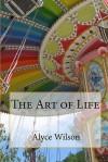 The Art of Life - Alyce Wilson