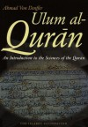 Ulum al Qur'an: An Introduction to the Sciences of the Qur'an (Koran) - Ahmad Von Denffer