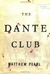 The Dante Club: A Novel - Matthew Pearl