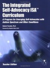 The Integrated Self-Advocacy ISA Curriculum: A Program for Emgerging Self-Advocates with Autism Spectrum and Other Conditions (Teacher Manual) - Valerie Paradiz