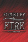 Forged by Fire - S.R. Ferguson