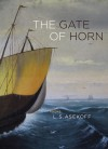 The Gate of Horn: Poems - L.S. Asekoff