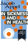 In Sickness and in Health - Jacob Appel