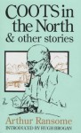 Coots In The North & Other Stories - Arthur Ransome