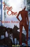 The True One - Shara Azod