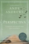 Perspectiva: La Diferencia Entre Una Vida Comun y Una Extraordinaria - Andy Andrews