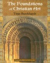 The Foundations of Christian Art (Sacred Art in Tradition) - Titus Burckhardt, Michael Oren Fitzgerald, Keith Critchlow