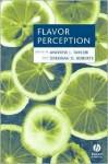 Flavor Perception - Andrew J. Taylor, Deborah D. Roberts