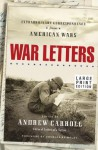 War Letters: Extraordinary Correspondence from American Wars - Andrew Carroll, Douglas Brinkley