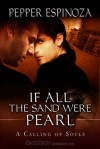 If All The Sand Were Pearl - Pepper Espinoza