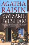 Agatha Raisin and the Wizard of Evesham - M.C. Beaton