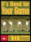 It's Good for Your Game - T.J. Tomasi