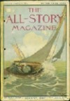 The All-Story Magazine [1907/08] - Edgar Franklin, Frederick J., Helen Gardenhire, Charles Carey, Louis Joseph Vance, Michael Wiliams, William Wallace Cook, Kit Dealtry, Philip Robert Dillon, Helen Tompkins, Charles Francis Bourke, William Chester Estabrook, John Barton Oxford, Walton Carroll Clarke, Ja