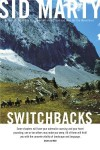 Switchbacks: True Stories from the Canadian Rockies - Sid Marty