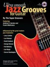 Ultra Smooth Jazz Grooves for Guitar Book/audio CD - The Super Groovers, Frank Villafranca, Andrew D. Gordon