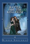 Battle for the Kingdom: Save the Fair Maiden Book 3 - Kimber Krochmal, Brittany Aviles