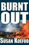 Burnt Out - Susan Koefod