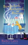 Bewitched, Bothered, and Biscotti - Bailey Cates