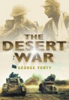 The Desert War - George Forty