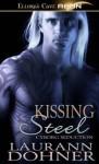 Kissing Steel - Laurann Dohner