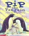 Pip the Penguin - Joy Cowley, Gavin Bishop