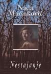 Nestajanje - Nada Marinković, Tea Jovanović