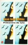 Primavera De Luto - Juan José Millás