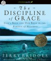 The Discipline of Grace: God's Role and Our Role in the Pursuit of Holiness (Audio) - Jerry Bridges, John Haag