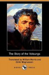The Story of the Volsungs (Dodo Press) - William Morris, Eiríkr Magnússon
