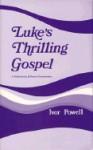 Luke's Thrilling Gospel - Ivor Powell