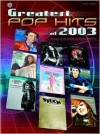 Greatest Pop Hits Of 2003- Easy Piano Edition - Dan Coates, Richard Bradley