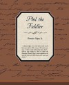 Phil the Fiddler: Or, the Story of a Young Street Musician - Horatio Alger Jr.